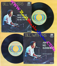 LP 45 7'' BILL WITHERS Who is he and what is he to you Ain't 1975 no cd mc dvd