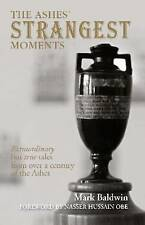 The Ashes' Strangest Moments by Nasser Hussain, Mark Baldwin (Paperback, 2009)