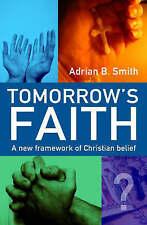 Very Good, Tomorrow's Faith: A New Framework of Christian Belief, Smith, Adrian