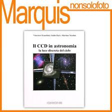 Il CCD in Astronomia la luce discreta del cielo