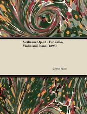 Sicilienne Op. 78 - for Cello, Violin and Piano by Gabriel Fauré (2013,...