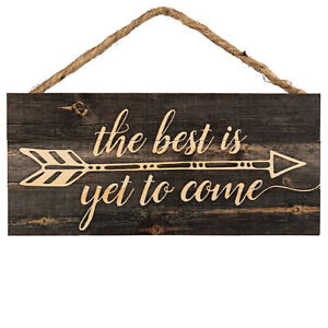 The Best is Yet to Be Arrow Rustic 5 x 10 Wood Plank Design Hanging Sign