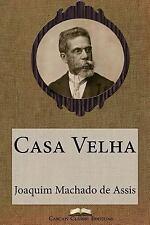 Grandes Clássicos Luso-Brasileiros: Casa Velha by Joaquim Maria Machado de...