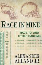 Race in Mind : Race, IQ, and Other Racisms by Alexander Alland Jr and...