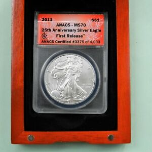 2011  25 Th Anniversary Silver Eagle, Anacs MS 70 First Release # 3375 of 4033