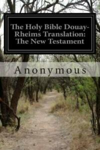 The Holy Bible Douay-Rheims Translation: The New Testament