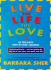 Live the Life You Love: In Ten Easy Step-by-Step Lessons-Barbara Sher