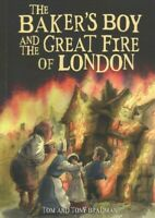 Baker's Boy and the Great Fire of London, Paperback by Bradman, Tom; Bradman,...