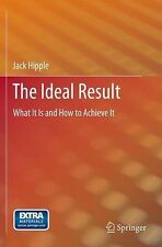 The Ideal Result : What It Is and How to Achieve It by Jack Hipple (2012,.