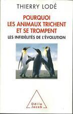 BIOLOGIE / POURQUOI LES ANIMAUX TRICHENT ET SE TROMPENT - T. LODE - O JACOB -30%