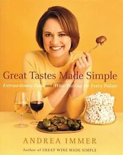 Great Tastes Made Simple: Extraordinary Food and Wine Pairing for Every Palate b