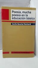 POESIA, MUCHA POESIA EN LA EDUCACION BASICA - CECILIA BEUCHAT REICHARDT