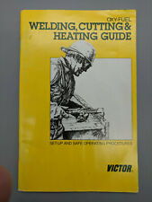 Oxy-Fuel Welding, Cutting & Heating Guide by Victor Set-Up Operating Procedure
