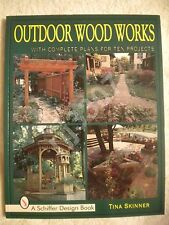 Outdoor Wood Works : With Complete Plans for Ten Projects by Tina Skinner (1997,