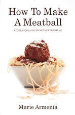 How to Make A Meatball by Marie Armenia