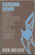 Sanding Down This Rocking Chair on a Windy Night by Don McKay (1987, Book)