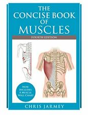 NEW - The Concise Book of Muscles, Fourth Edition by Jarmey, Chris