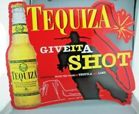 "TEQUIZA BEER Metal Sign "" GIVE IT A SHOT "" Cerveza TEQUILA LIME Anheuser '98 GUC"