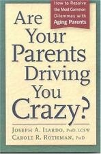 Are Your Parents Driving You Crazy? How to Resolve the Most Common Dilemmas with