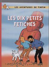 Tintin  Les dix petits fétiches Tirage limité 2015 Album couleurs cartonné.