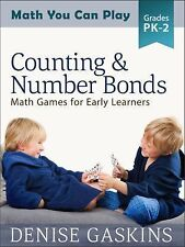 Math You Can Play: Counting and Number Bonds : Math Games for Early Learners...