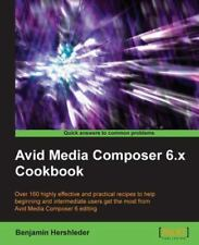 Avid Media Composer 6 Cookbook (Paperback or Softback)