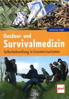 Outdoor- und Survivalmedizin - Selbstbehandlung in Extremsituationen (Vogel)