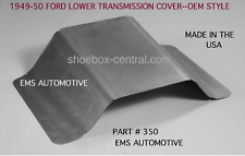 1949 1950 Ford Shoebox Lower Transmission Cover EMS