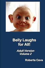 Belly Laughs for All! Adult Version Volume 2 : Volume 2 vol. 2 (2013, Paperback)