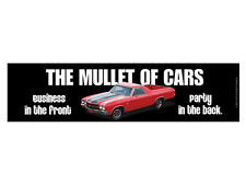 The Mullet of cars. (Bumper Sticker)