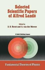 Fundamental Theories of Physics Ser.: Selected Scientific Papers of Alfred...