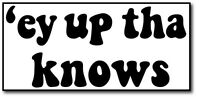 EY UP THA KNOWS - Yorkshire Slang / County / Fun Vinyl Sticker - 24cm x 11cm
