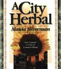 A City Herbal: A Guide to the Lore, Legend, and Usefullness of 34 Plants That Gr