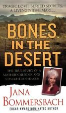 Bones in the Desert: The True Story of a Mothers Murder and a Daughters Search