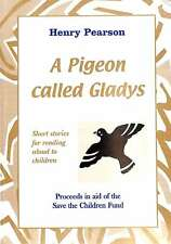 A Pigeon Called Gladys, Henry Pearson, Good Condition Book, ISBN