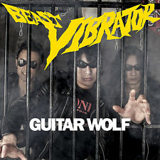 GUITAR WOLF 'Beast Vibrator LP NEW teengenerate gasoline jet boys registrators