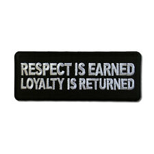 Respect is Earned Loyalty is Returned Sew or Iron on Patch Biker Patch