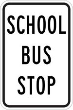 School Bus Stop Sign 12 x 18. A Real Sign. 10 Year 3M Warranty.