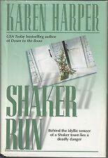 SHAKER RUN by Karen Harper ~ 2001 HC DJ