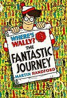 Where's Wally?: Fantastic Journey By Martin Handford. 9780744520019