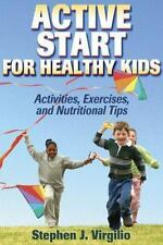 Active Start for Healthy Kids: Activities, Exercises, and Nutritional-ExLibrary