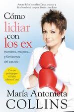 Como lidiar con los ex: Hombres, mujeres...y fantasmas del pasado (Spanish