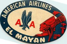 EL MAYAN ~AMERICAN AIRLINES to MEXICO~ Scarce Old Luggage Label, c. 1950
