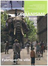 REVUE URBANISME 365 FABRIQUER LA VILLE + PARIS POSTER GUIDE