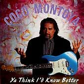 Ya Think I'd Know Better by Coco Montoya (CD, May-1996, Blind Pig) Played Once!