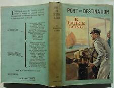 E LAURIE LONG.PORT OF DESTINATION.1ST/2 1945 H/B D/J RARE