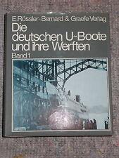 Die Deutschen U-Boote und ihre Werften Band 1