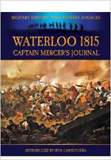 Waterloo 1815: Captain Mercer's Journal (Military History from Primary Sources),