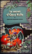 LE SECRET D'OPUS KULLE - EDITION HRW - 1997 - MARIE-JOSÉE LAMONTAGNE-WHISSEL