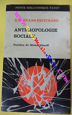 book libro E.E. Evans-pritchard ANTHROPOLOGIE SOCIALE 1969 petite payot(L38)